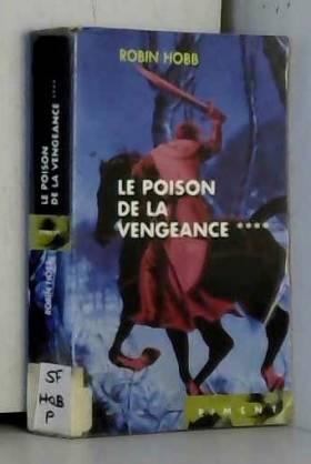 Le poison de la vengeance...