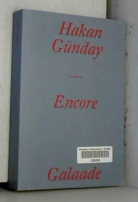 Hakan Gunday - Encore - Prix Médicis étranger 2015