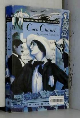 Coco Chanel : La passion...