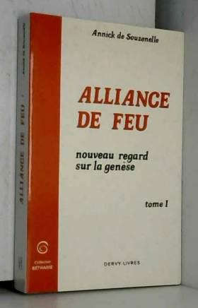 Alliance de feu, Tome 1 :...