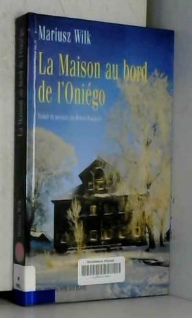 La maison au bord de l'Oniégo