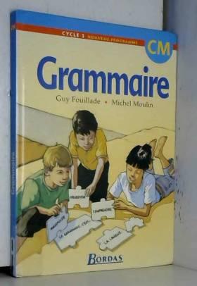 Grammaire, cycle 3 : CM