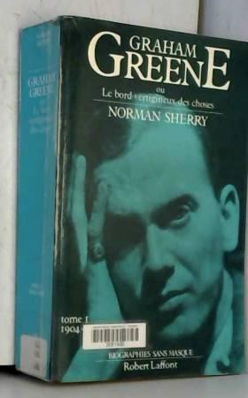 Graham Greene : Tome 1,...