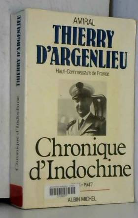 Chronique d'Indochine 1945...