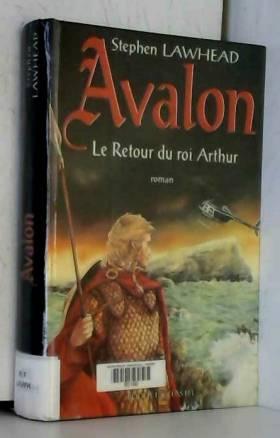 """Avalon : """"Le retour du roi..."""