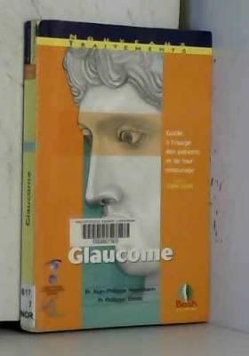 Glaucome : Guide à l'usage...