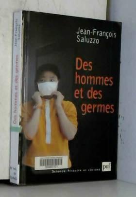 Des hommes et germes : Les...