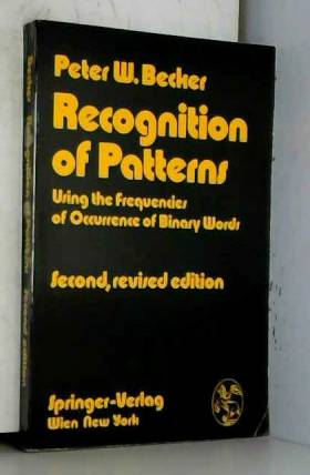 Peter W Becker - Recognition of Patterns: Using the Frequencies of Occurrence of Binary Words