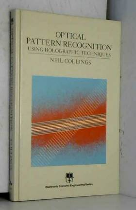 Optical Pattern Recognition: Using Holographic Techniques (Electronic Systems Engineering Series)