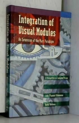 John Aloimonos et David Dean Shulman - Integration of Visual Modules: An Extension of the Marr Paradigm