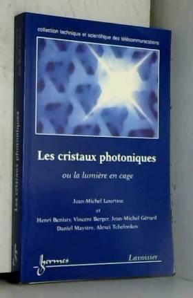 Les cristaux photoniques ou...