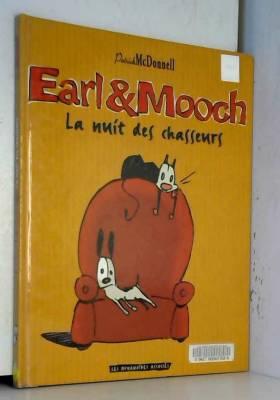 Earl et Mooch. La nuit des...