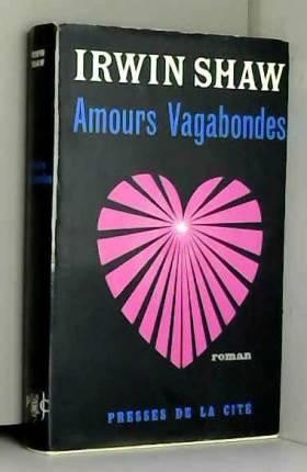 Irwin SHAW - Amours vagabondes.