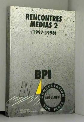 Rencontre - Médias 2,...