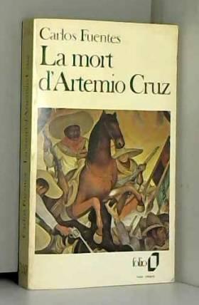 Carlos Fuentes - La mort d'Artemio Cruz / Fuentes, Carlos / Réf: 24633