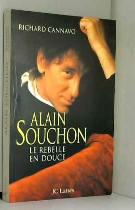 ALAIN SOUCHON. Le rebelle...