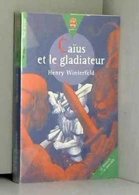 H. Winterfeld - Caïus et le gladiateur