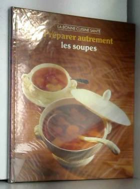 Préparer autrement les soupes