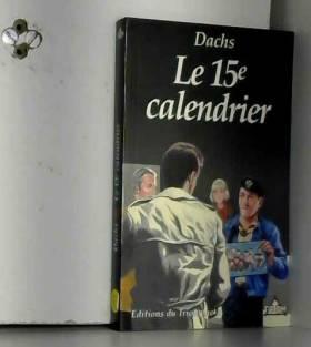 Dachs et Charlie Kiefer - Le Quinzième calendrier : roman