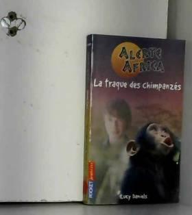 Natacha Godeau, Lucy Daniels et Christine... - Alerte Africa, Tome 2 : La traque des chimpanzés