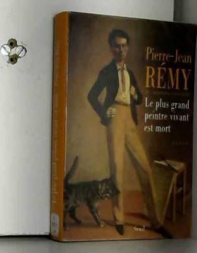 Pierre-Jean Rémy - Le plus grand peintre vivant est mort