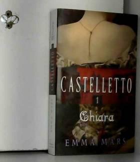 Emma Mars - Castelletto, tome 1 : Chiara