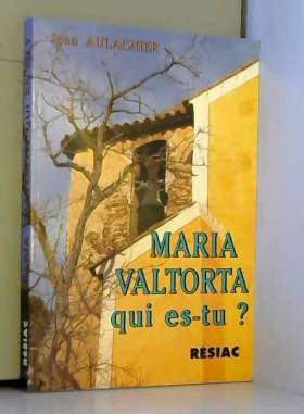Maria Valtorta, qui es-tu ?