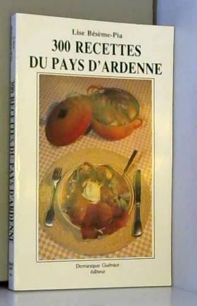 300 recettes du Pays d'Ardenne