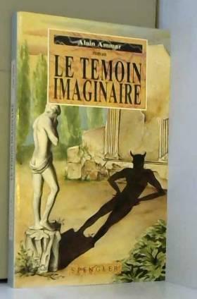 LE TEMOIN IMAGINAIRE