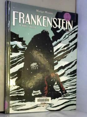 Frankenstein, Tome 3 : Le...