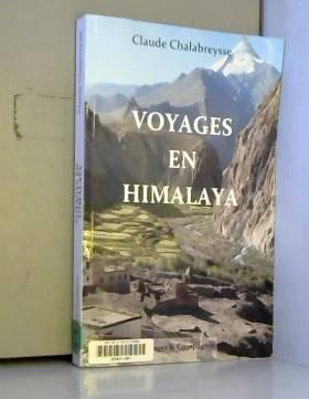 Claude Chalabreysse - Voyages en Himalaya