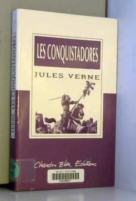 jules verne - les conquistadores de l'amerique centrale