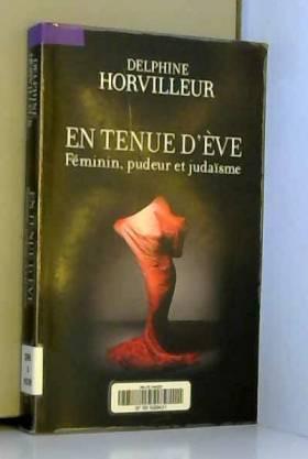 En tenue d'Eve: Féminin,...