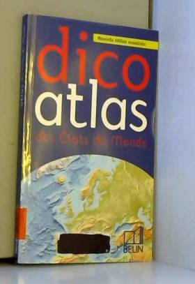 Dico atlas des Etats du monde