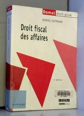 Daniel Gutmann - Droit fiscal des affaires, 5ème Ed.