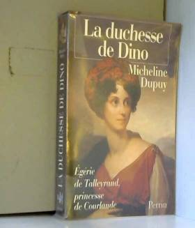 La Duchesse de Dino :...