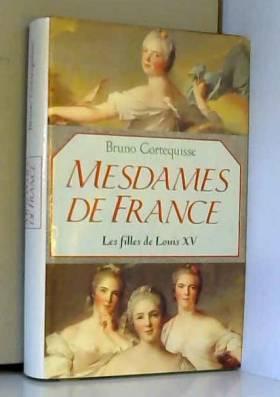 Mesdames de France Les...