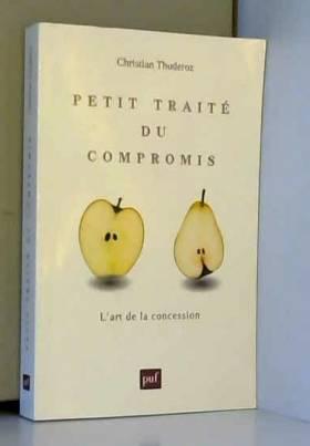 Christian Thuderoz - Petit traité du compromis