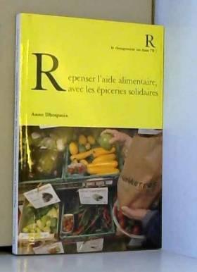 Anne Dhoquois - Repenser l'aide alimentaire, avec les épiceries solidaires