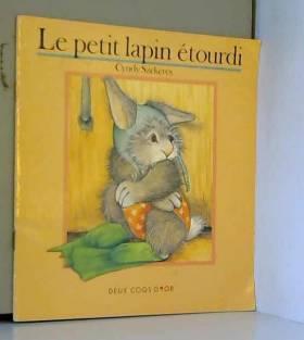 CYNDY SZEKERES - Le petit lapin etourdi