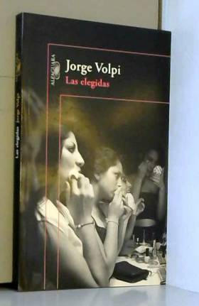 Jorge Volpi - Las elegidas / The Chosen Ones