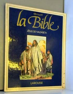 Découvrir la Bible : Jésus...
