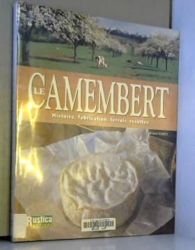 Le Camembert : Histoire,...