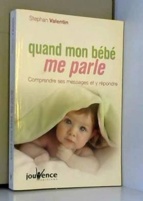 Quand mon bébé me parle :...
