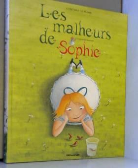 La Comtesse de Ségur et Crescence Bouvarel - Les Malheurs de Sophie ( périmé )