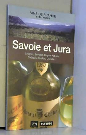 Savoie et Jura : Chignin,...