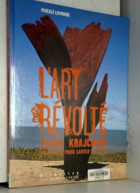 L'art révolté : Frans...