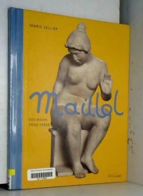 Maillol : Des mains pour créer