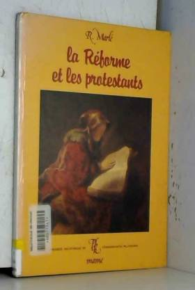 La Réforme et les protestants