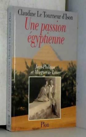 Une passion égyptienne :...